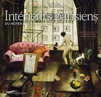 Intérieurs parisiens - Du Moyen Age à nos jours