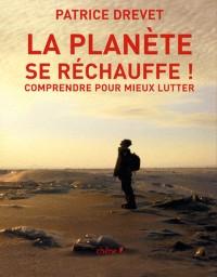 La planète se réchauffe ! : Comprendre pour mieux lutter