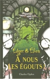 Edgar & Ellen, Tome 3 : A nous les égouts !