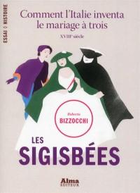 Les sigisbées : Comment l'Italie inventa le mariage à trois