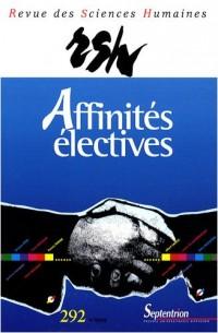 Revue des Sciences Humaines, N° 292, 4/2008 : Affinités électives