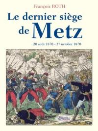 Le dernier siège de Metz
