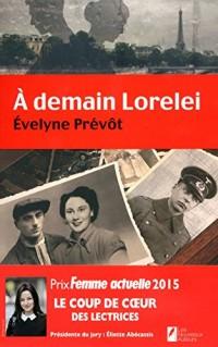 A demain Lorelei. Coup de coeur des lectrices. Prix Femme Actuelle 2015.
