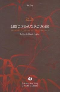 Les oiseaux rouges : Poèmes bilingues franco-chinois