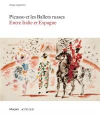 Picasso et les Ballets russes : Entre Italie et Espagne