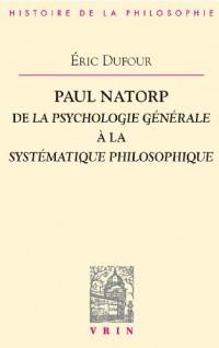 Paul Natorp. De la Psychologie générale à la Systématique philosophique