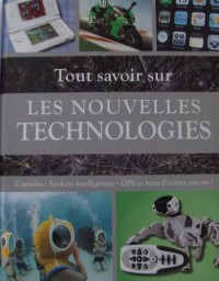 Tout Savoir Sur les Nouvelles Technologies