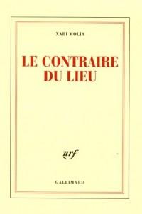Le contraire du lieu : Textes, 1998-2004