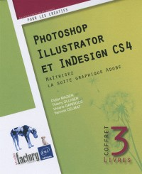 Photoshop, Illustrator et InDesign CS4 - Coffret de 3 livres : Maîtrisez la suite graphique Adobe
