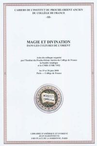 Magie et divination dans les cultures de l'Orient.