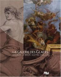 pLa galerie des Glaces : Charles Le Brun maître d'oeuvre