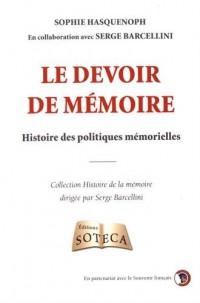 Le devoir de mémoire - Histoire des politiques mémorielles