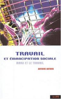 Travail et émancipation sociale : Marx et le travail
