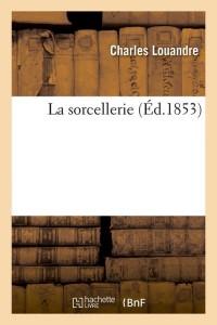 La Sorcellerie  ed 1853