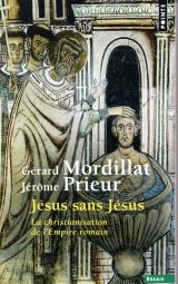 Jésus sans Jésus - La christianisation de l'Empire romain [Poche]