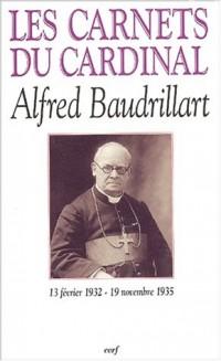 Les Carnets du Cardinal Alfred Baudrillart, 13 février 1932 - 19 novembre 1935