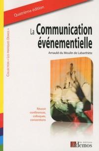 La communication événementielle : Réussir conférences, colloques, conventions