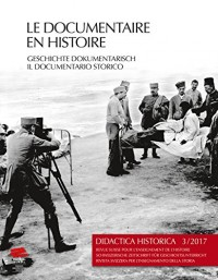 Didactica Historica 3/2017. le Documentaire en Histoire / Geschichte