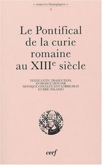 Le pontifical de la Curie romaine au XIIIe siècle