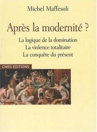 Après la modernité ? Logique de la domination