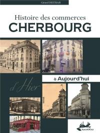Cherbourg histoire des commerces d'hier à aujourd'hui