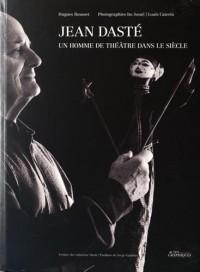 Jean Dasté : Un homme de théâtre dans le siècle