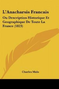 L'Anacharsis Francais: Ou Description Historique Et Geographique de Toute La France (1823)