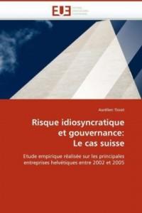 Risque Idiosyncratique Et Gouvernance: Le Cas Suisse