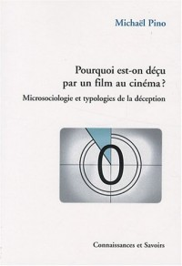 Pourquoi est-on déçu par un film au cinéma ? : Microsociologie et typologies de la déception