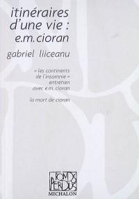 Itinéraires d'une vie : E. M. Cioran