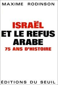 Israël et le refus arabe. 75 ans d'histoire