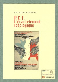 PCF : L'écartèlement idéologique