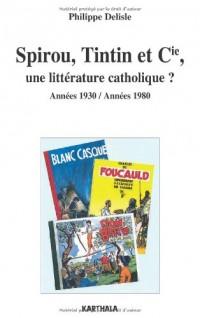 Spirou, Tintin et Cie, une littérature catholique ? Années 1930 / Années 1980