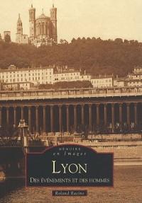 Lyon - Des événements et des hommes