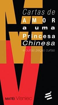 Cartas de Amor a Uma Princesa Chinesa e Outras Peças Curtas (Em Portuguese do Brasil)