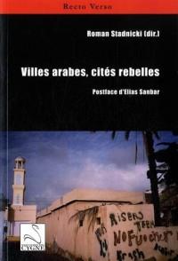 Villes arabes, cités rebelles