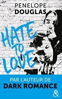 Hate to love: le nouveau roman New Adult, par l'auteur de Dark Romance