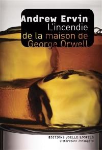 L'incendie de la maison de George Orwell
