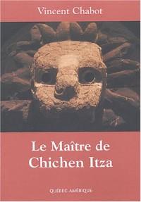 Le maître du Chichen Itza