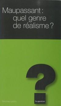 Maupassant: quel genre de réalisme ?