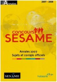 Annales Sesame Concours 2007 : Sujets et corrigés officiels