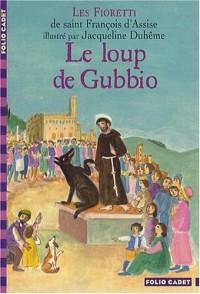 Le loup de Gubbio : Les Fioretti de saint François d'Assise