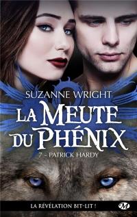 La Meute du Phénix, T7 : Patrick Hardy