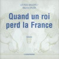 Les Rois maudits, tome 7 : Quand un roi perd la France (coffret 7 CD)