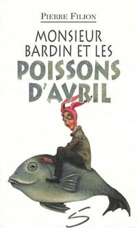 Monsieur Bardin et les poissons d'avril