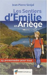 Les sentiers d'Emilie en Ariège : 25 promenades pour tous