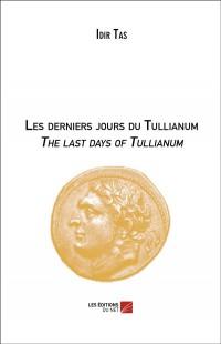 Les derniers jours du tullianum - the last days of tullianum