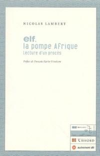 Elf, la pompe d'Afrique : Lecture d'un procès (1CD audio)