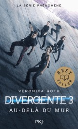 Divergente, Tome 3 : Au-delà du mur [Poche]