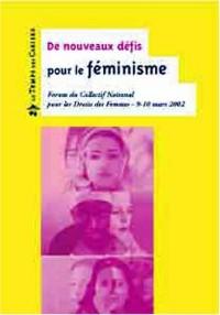 De nouveaux défis pour le féminisme : Forum du Collectif National pour les Droits des Femmes, 9-10 mars 2002